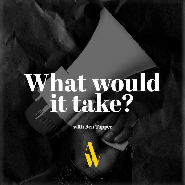 What would it take?