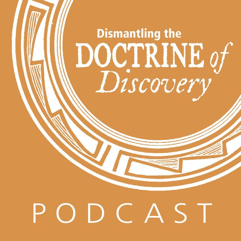 Dismantling the Doctrine of Discovery Podcast