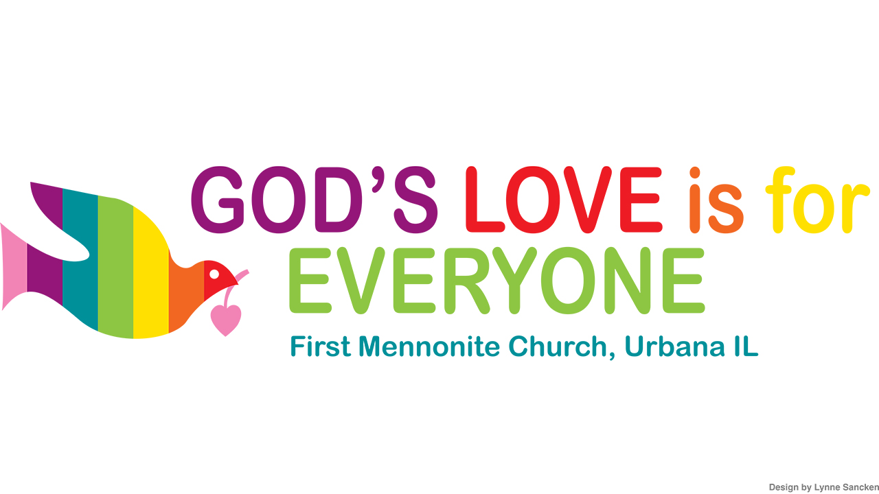 """""""God's Love Is for Everyone"""" tells the story of inclusive discernment at First Mennonite Church in Champaign-Urbana, Ill. — Lynne Sancken"""