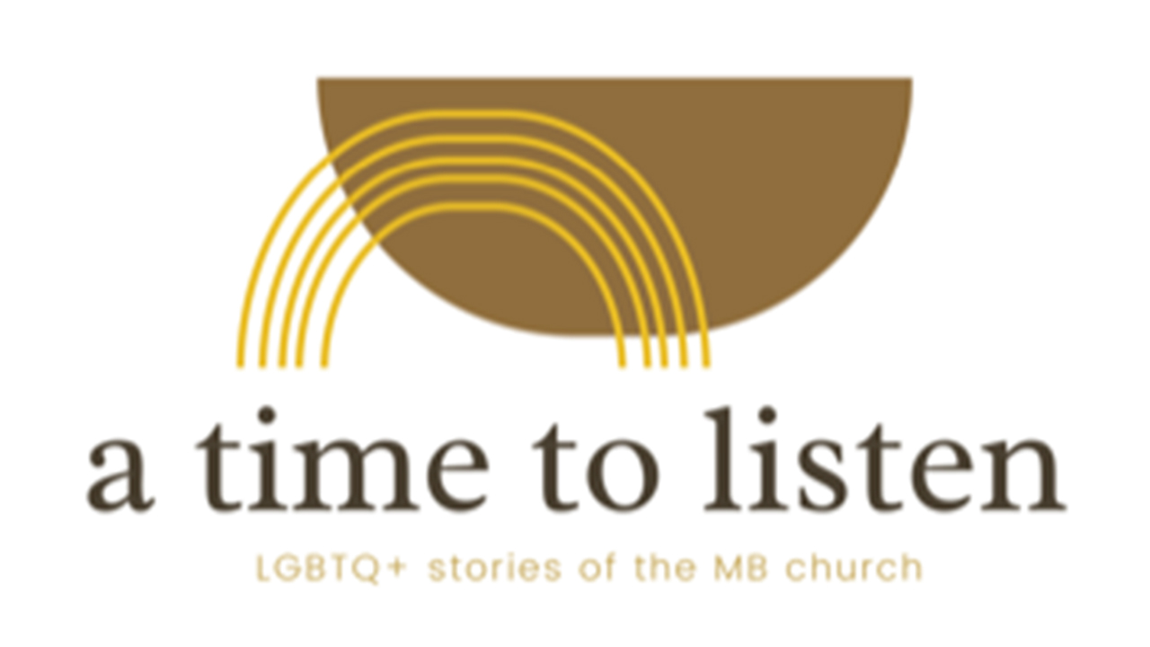 A Time to Listen: LGBTQ+ Stories of the MB Church