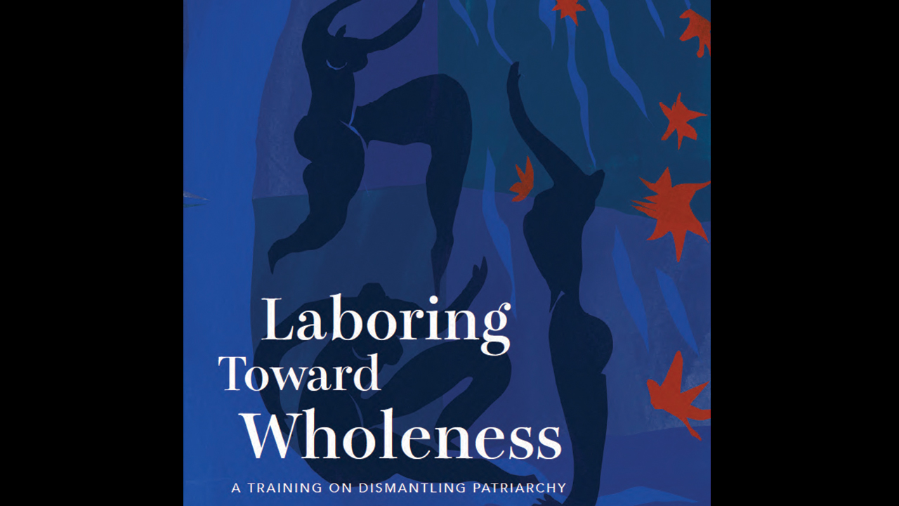 Laboring Toward Wholeness: A Training on Dismantling Patriarchy. — Mennonite Church USA