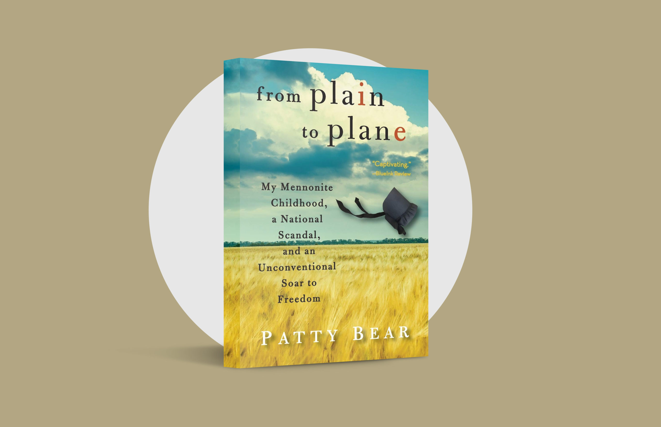 From Plain to Plane: My Mennonite Childhood, a National Scandal and an Unconventional Soar to Freedom, by Patty Bear (Barnstormer Press, 2021)