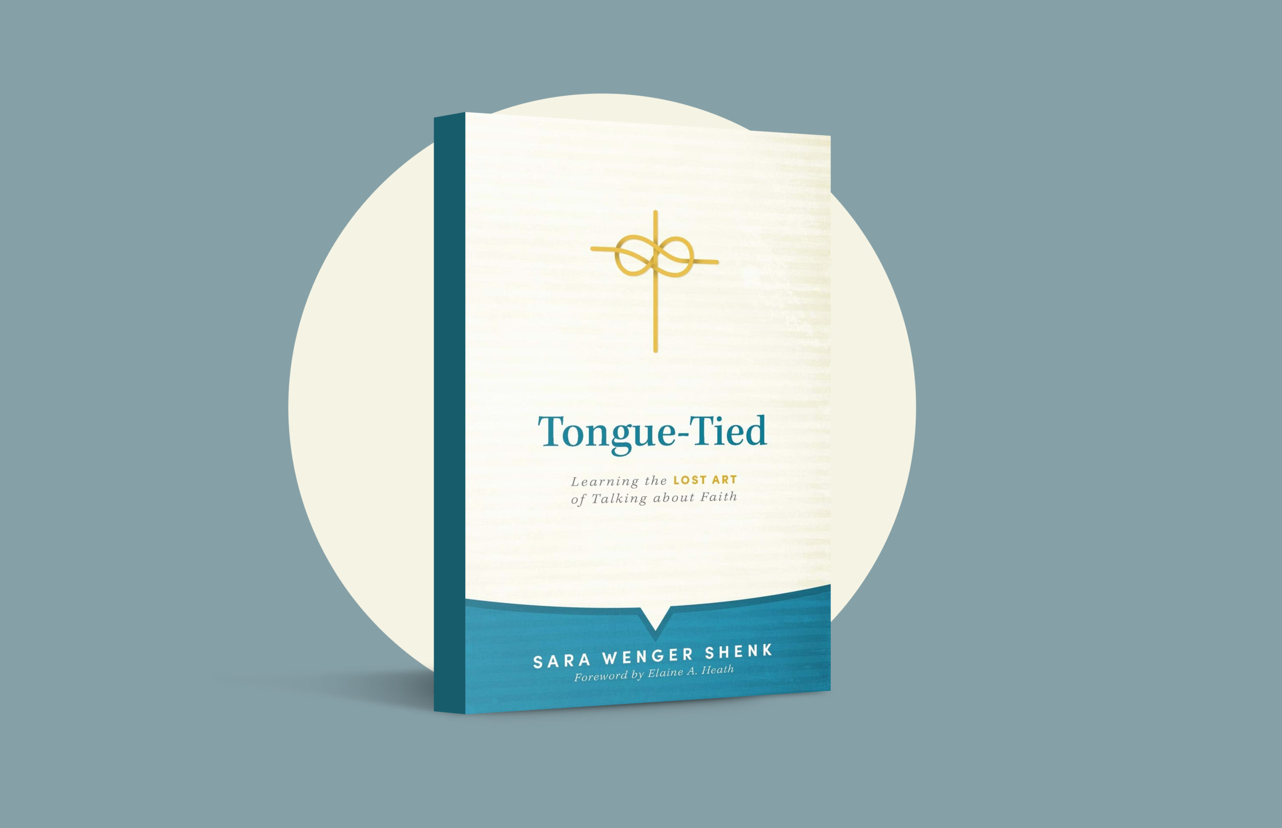 Tongue-Tied: Learning the Lost Art of Talking About Faith, by Sara Wenger Shenk